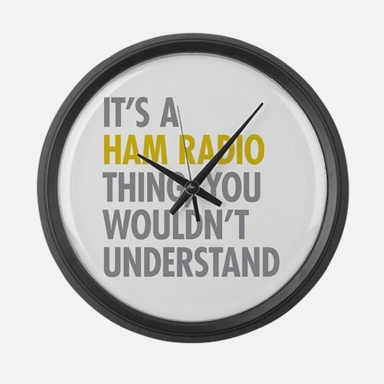 Its A Ham Radio Thing Large Wall Clock