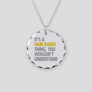 Its A Ham Radio Thing Necklace Circle Charm