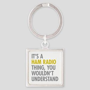 Its A Ham Radio Thing Square Keychain