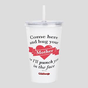 Hug Your Mother Acrylic Double-wall Tumbler