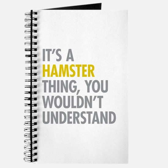 Its A Hamster Thing Journal