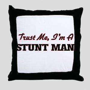 Trust me I'm a Stunt Man Throw Pillow