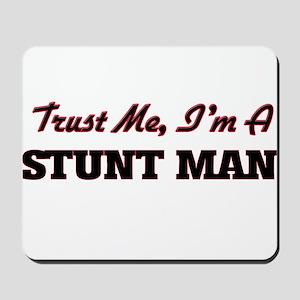 Trust me I'm a Stunt Man Mousepad