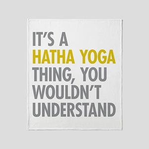 Its A Hatha Yoga Thing Throw Blanket