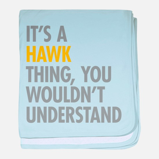 Its A Hawk Thing baby blanket