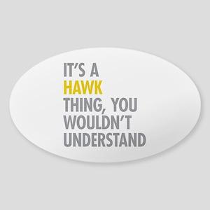 Its A Hawk Thing Sticker (Oval)