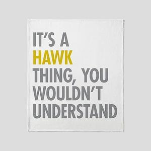 Its A Hawk Thing Throw Blanket