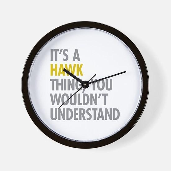 Its A Hawk Thing Wall Clock