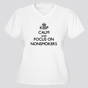 Keep Calm and focus on Nonsmoker Plus Size T-Shirt