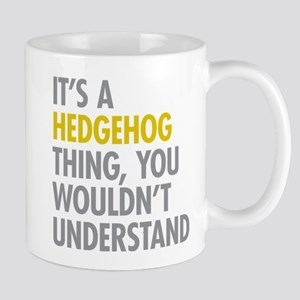 Its A Hedgehog Thing Mug