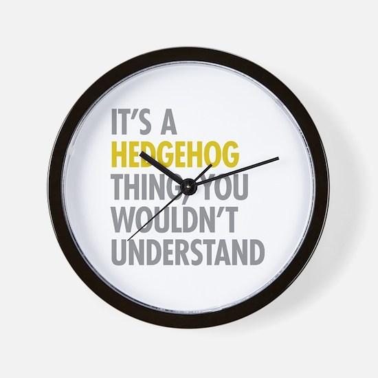 Its A Hedgehog Thing Wall Clock