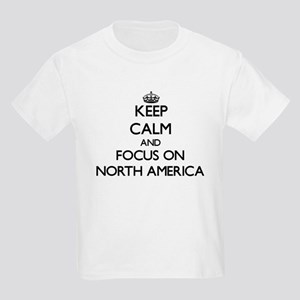Keep Calm and focus on North America T-Shirt