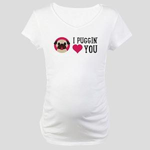 I Puggin' Love You Maternity T-Shirt