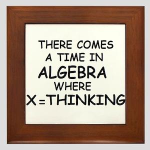 COMES A TIME IN ALGEBRA WHERE Framed Tile