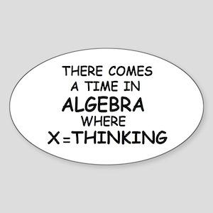 COMES A TIME IN ALGEBRA WHERE Oval Sticker