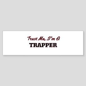 Trust me I'm a Trapper Bumper Sticker