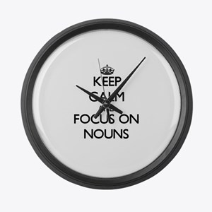 Keep Calm and focus on Nouns Large Wall Clock