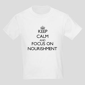 Keep Calm and focus on Nourishment T-Shirt