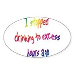 I stopped drinking rainbow Oval Sticker