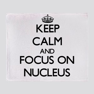 Keep Calm and focus on Nucleus Throw Blanket