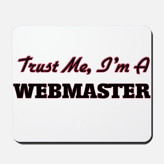Trust me I'm a Webmaster Mousepad