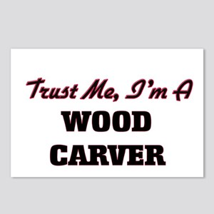 Trust me I'm a Wood Carve Postcards (Package of 8)