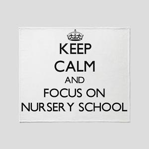 Keep Calm and focus on Nursery Schoo Throw Blanket