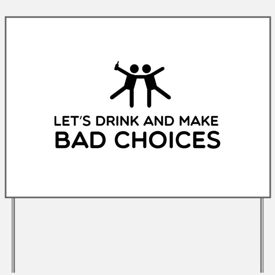Let's drink and make bad choices (T-Shirts)Let's d