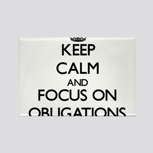 Keep Calm and focus on Obligations Magnets