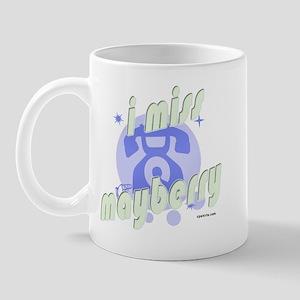 I Miss Mayberry Mug