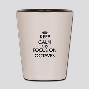 Keep Calm and focus on Octaves Shot Glass