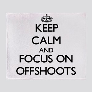 Keep Calm and focus on Offshoots Throw Blanket