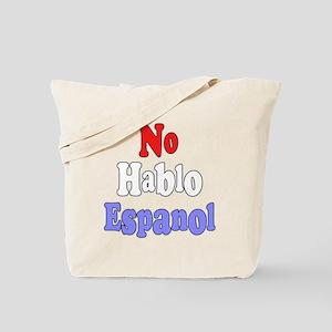 No hablo Espanol Tote Bag