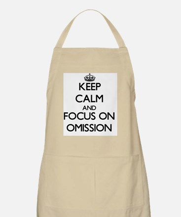 Keep Calm and focus on Omission Apron
