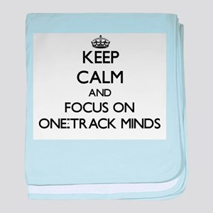 Keep Calm and focus on One-Track Mind baby blanket
