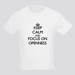 Keep Calm and focus on Openness T-Shirt