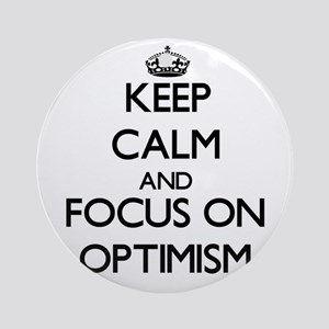 Keep Calm and focus on Optimism Ornament (Round)