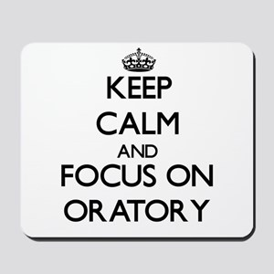 Keep Calm and focus on Oratory Mousepad