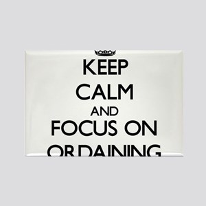 Keep Calm and focus on Ordaining Magnets