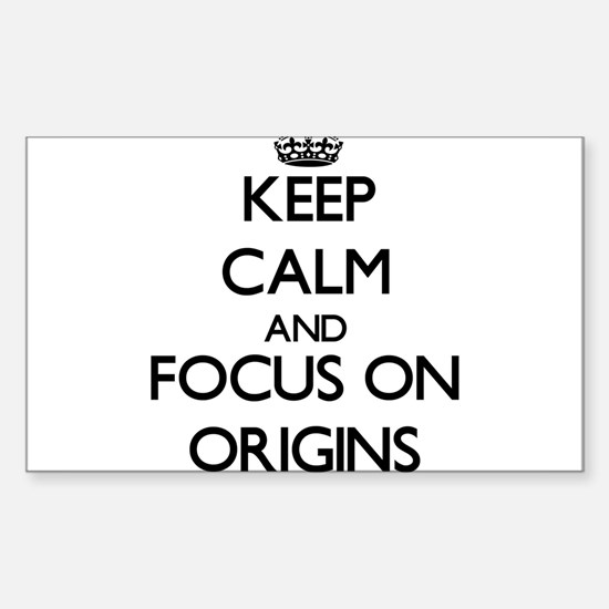 Keep Calm and focus on Origins Decal