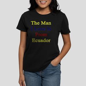 The Man I Love Is From Ecuado Women's Dark T-Shirt