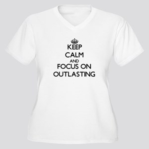 Keep Calm and focus on Outlastin Plus Size T-Shirt