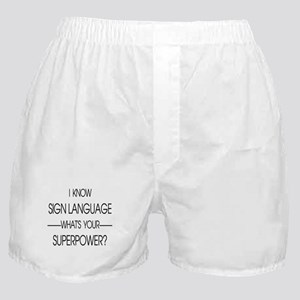 I know sign language what's your supe Boxer Shorts