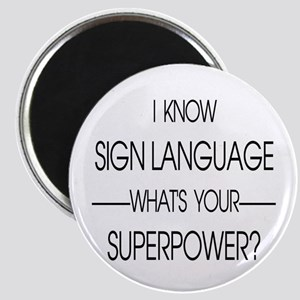 I know sign language what's your superpowe Magnets