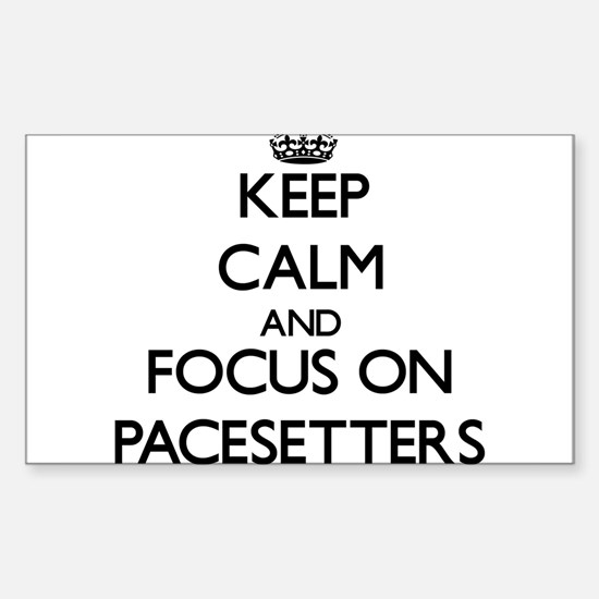 Keep Calm and focus on Pacesetters Decal