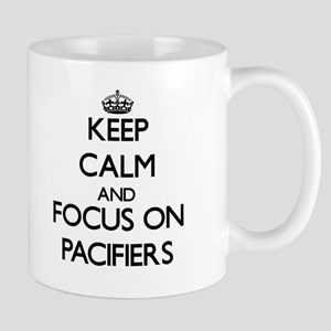 Keep Calm and focus on Pacifiers Mugs