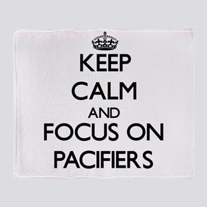 Keep Calm and focus on Pacifiers Throw Blanket