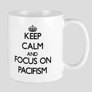 Keep Calm and focus on Pacifism Mugs