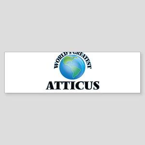 World's Greatest Atticus Bumper Sticker