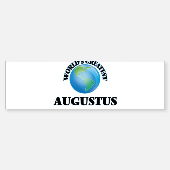 World's Greatest Augustus Bumper Bumper Bumper Sticker